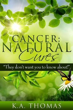 "Cancer: Natural Cures: ""They don't want you to know about!"" by K.A. Thomas, http://www.amazon.com/dp/B00DVRA5OK/ref=cm_sw_r_pi_dp_aPm4rb1H6281Z"