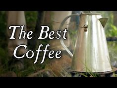 The Perfect Campfire Coffee! - YouTube