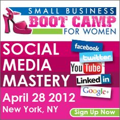 his Small Business Bootcamp for Women in Business  Theme: Social Media Mastery: Learn how to get more Traffic, Clients and Customers to Your Website  Saturday, April 28, 2012 (9am to 4pm) - SLC Conference Center, 352 7th Avenue New York, NY