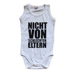 """Baby Body """"NICHT VON SCHLECHTEN ELTERN"""" // baby body, onesie by BERLINFABRIK via DaWanda.com"""