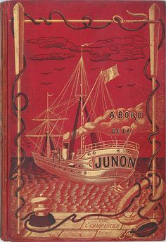 """There is no frigate like a book To take us lands away . (Emily Dickinson) """"A bord de la Junon"""". Book Cover Art, Book Cover Design, Book Art, Vintage Book Covers, Vintage Books, Vintage Library, Old Books, Antique Books, Beautiful Book Covers"""