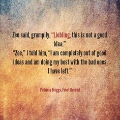 From Frost Burned by Patricia Briggs book 7 Mercy Thompson series