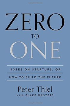 Zero to One: Notes on Startups, or How to Build the Future: Peter Thiel, Blake Masters #Books #Business
