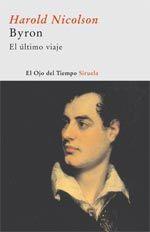 Byron : el último viaje (abril de 1823-abril de 1824) / Harold Nicolson ; traducción del inglés de Ernesto Junquera