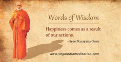Words of Wisdom: Happiness comes as a result of our actions- Sree Narayana Guru #WordsOfWisdom #SreeNarayanaGuru