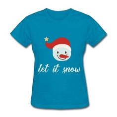 Let it snow - It's Xmas Women's T-Shirt ✓ Unlimited options to combine colours, sizes & styles ✓ Discover T-Shirts by international designers now! Christmas Gift For You, Xmas, Let It Snow, Let It Be, Christmas T Shirt Design, Happy Birthday Messages, Got Quotes, Platforms, Shirt Designs