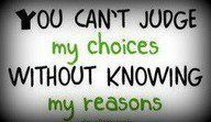 And you cannot know my reason without listening, you know me better then anyone else. You are just misjudging my intentions.