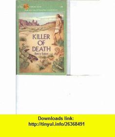 Killer of death (A Yearling book) Betty Baker ,   ,  , ASIN: B0007EUVSA , tutorials , pdf , ebook , torrent , downloads , rapidshare , filesonic , hotfile , megaupload , fileserve