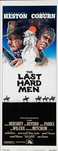The Last Hard Men (1976) Stars: Charlton Heston, James Coburn, Barbara Hershey, Michael Parks, Larry Wilcox ~ Director: Andrew V. McLaglen