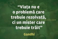 Viaţa e un mister care trebuie trăit - Viaţa e un mister care trebuie trăit Motivational Quotes, Inspirational Quotes, Boyfriend Quotes, Work Humor, True Words, Cool Words, Quotations, Psychology, Gandhi