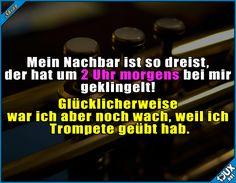 Übung macht den Meister! :P #Trompete #Nachbar #ärgern #Humor #Witze #lustigeBilder #Sprüche #lachen #fies #ruhestörung
