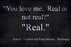 Hunger Games. Makes me wanna cry. I love these books and this is probably my favorite quote of all from them ♥