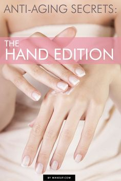 3 Must-Know Anti-Aging Hand Secrets