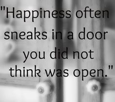 Happiness-often-sneaks-in-a-door.jpg 400×355 pixels