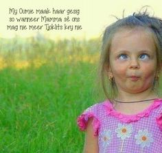 Afrikaanse Quotes, Special Words, Laugh At Yourself, Set You Free, Girl Humor, Funny Faces, To My Daughter, Daughters, Funny Quotes