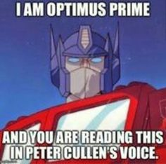 Peter Cullen the only true voice of Optimus Prime!😉😁 He is such a cool guy. Transformers Memes, Transformers Decepticons, Transformers Optimus Prime, Funny Memes, Jokes, Funny Humour, Pulp Fiction, Science Fiction, Sound Waves