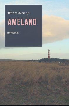 Vijf leuke activiteiten op het Waddeneiland Ameland. De vuurtoren beklimmen en wandelen het hoort er allemaal bij.