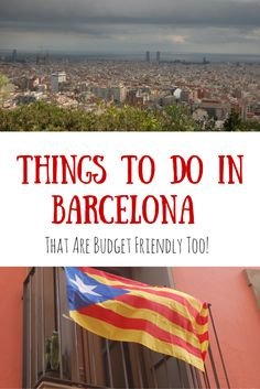 What to do in Barcelona that are budget friendly too!