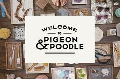 Welcome to Pigeon & Poodle