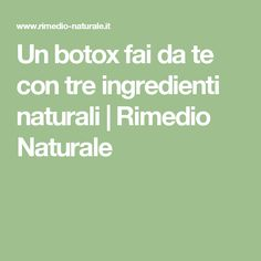 Un botox fai da te con tre ingredienti naturali   Rimedio Naturale