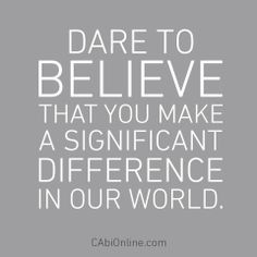 #CAbi - One person can truly make a difference in our world and in our lives! Share if you agree. #MotivationMonday