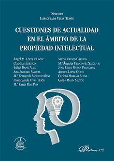 Cuestiones de actualidad en el ámbito de la propiedad intelectual / directora, Inmaculada Vivas Tesón. - 2015