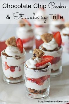 Chocolate Chip Cookie, Strawberry Trifle (use gf cookies for gf)  http://www.frugalfreebiesanddeals.com/chocolate-chip-strawberry-trifle/
