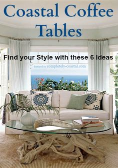 Coffee table ides for coastal style living. From distressed wood, to trunks, to display tables, driftwood tables and more. Featured on Completely Coastal: http://www.completely-coastal.com/2014/08/coastal-coffee-table-styles.html