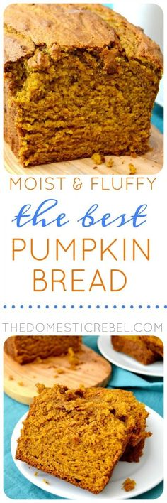 The BEST Pumpkin Bread Recipe via The Domestic Rebel - This Pumpkin Bread is the BEST EVER! Soft, fluffy, moist and tender with perfect pumpkin spice flavor! So easy, you probably have all the ingredients on hand!