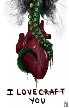 I love Lovecraft                                                       …                                                                                                                                                                                 More