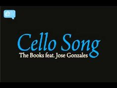 "▶ The Books featuring Jose Gonzales - Cello Song - YouTube - Season 1 Ep 16 ""Mako Tanida"""