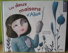 Les deux maisons d'Alice  Christelle Vallat  Martina Peluso  Editions Auzou  Collection Soleil Bleu