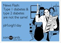 News Flash: Type 1 diabetes & type 2 diabetes are not the same! jdrf.org/t1day.