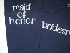 Bride and Bridesmaids Shirts by SnuggleLoveDesigns on Etsy, $20.00