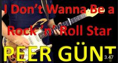 I Don't Wanna Be A Rock 'n' Roll Star - Peer Günt [Play along guitar cover] Rock Groups, Music Artists, Rock N Roll, My Music, Guitar, Cover, Youtube, Rock Roll, Musicians