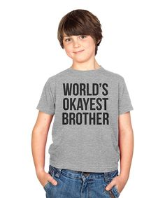 Look at this Crazy Dog Gray 'World's Okayest Brother' Tee - Kids on #zulily today!