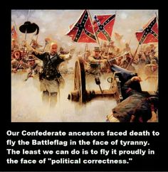 From rednecktify thesituation on Facebook   My ancestors were Confederate soldiers, the flag stands for their  courage and our heritage. It is not a symbol of hate. It's so sad how we assign negative meanings to a symbol because of one person's actions.