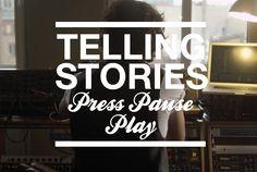 #PressPausePlay #tellingstories #video