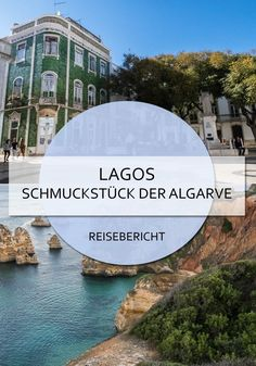 Lagos - das Schmuckstück der Algarve - New Ideas Best Places In Portugal, Holland House, Reisen In Europa, Portugal Travel, Portugal Trip, Beautiful Architecture, Holiday Destinations, Travel Inspiration, Beautiful Places