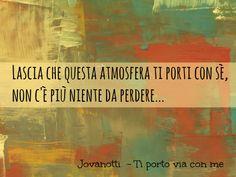 Frasi Di Amicizia Canzoni Jovanotti.Frasi Amicizia Jovanotti
