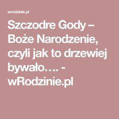 Szczodre Gody – Boże Narodzenie, czyli jak to drzewiej bywało…. - wRodzinie.pl
