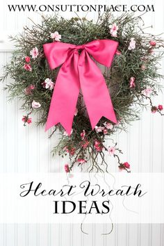 DIY Heart Wreath Ideas | one heart wreath, three ways! | onsuttonplace.com