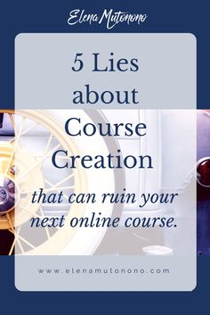 Want to create and sell an online course? Start with a reality check by attacking these lies first.