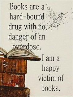 I love book quotes almost as much as books! Books And Tea, I Love Books, Good Books, Books To Read, My Books, Reading Quotes, Book Quotes, Reading Books, Drug Quotes