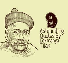 9 Astounding Quotes By Lokmanya Tilak That are Highly Relevant in Today's World