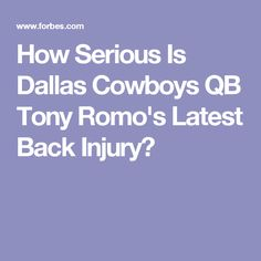 How Serious Is Dallas Cowboys QB Tony Romo's Latest Back Injury?
