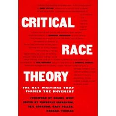 Critical Race Theory: The Key Writings That Formed the Movement, co-authored by Kimberle Crenshaw, CSW Affiliated Faculty Member