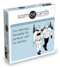 2013 someecards Box Calendar (Barnes and Noble: $12.59) I need this