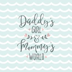 Daddy's Girl and Mommy's World SVG File. Cricut Explore & more. Daddy's Girl Mommy's World Baby Love Daddy Daughter Quotes, Daddys Girl Quotes, Mom And Dad Quotes, Mommys Girl, Girl Boss Quotes, Baby Quotes, My Baby Girl, Baby Love, Mom Daughter
