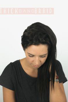 Hair Tutorial // Thick Bang Braid